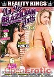 Big Ass Brazilian Butts Vol. 13 (Reality Kings - Over 3 Hours)