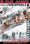 Lesbian Public Sex Fetish (The Evil Empire - Evil Angel - Dana Vespoli)