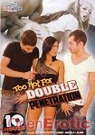 Too Hot For Double Penetration - 10 Hours (Play Time Pictures)